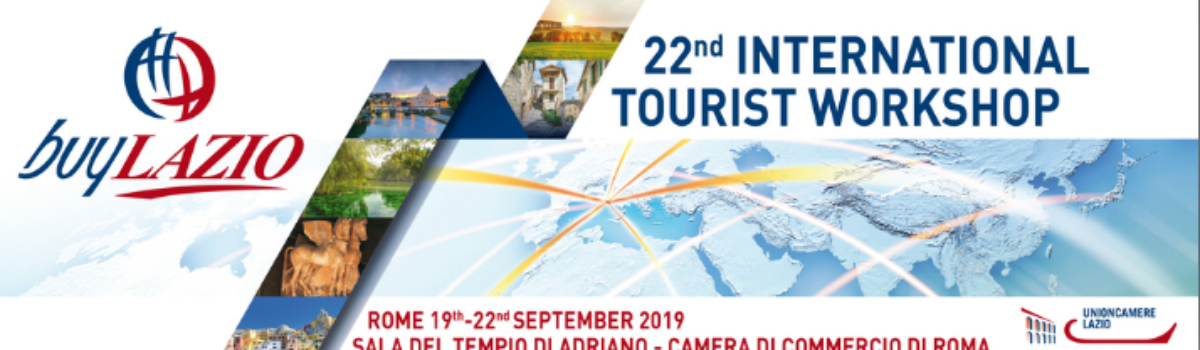 BUY LAZIO, International B2B Tourism Workshop/Meet&Match for Lazio Region, September 19th-22nd 2019, Rome