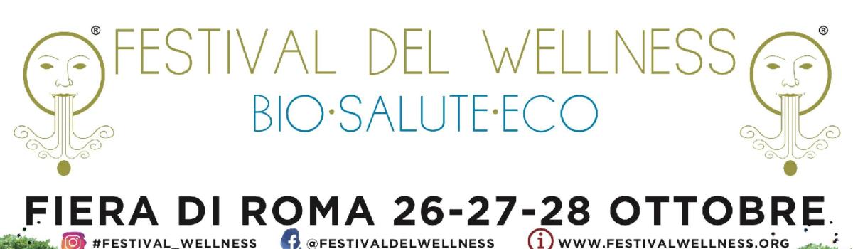 WELLNESS FESTIVAL OCTOBER 26-28th 2019, Nuova Fiera di Roma, Rome