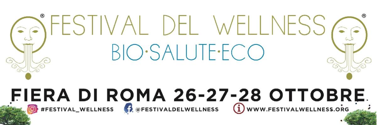 FESTIVAL DEL WELLNESS 26-28 Ottobre 2019, Nuova Fiera di Roma
